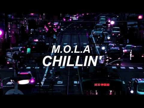 M.O.L.A - Chillin' (Lyrics)