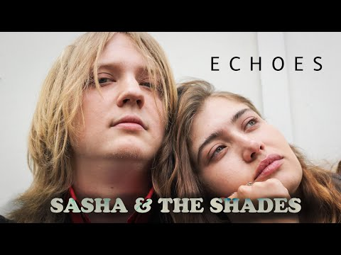 "SASHA & THE SHADES ""ECHOES"" (Official Promo Video)"