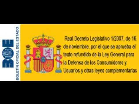 Real Decreto Legislativo 1 2007 Ley General Para La Defensa De Los Consumidores Y Usuarios Youtube