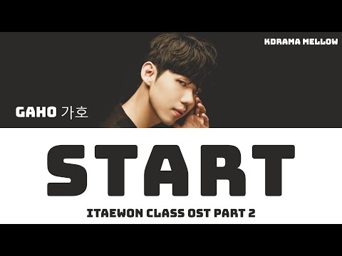 Gaho (가호) - Start 시작 (Itaewon Class OST Part 2) Lyrics (Han/Rom/Eng/가사)