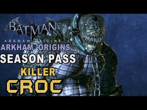 Road to Batman Arkham Origins - Season Pass & Killer Croc!
