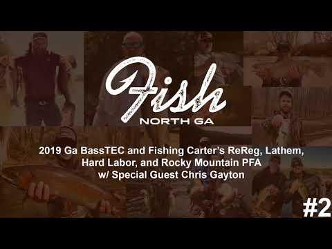 Fishing Carter's ReReg, Lathem,  Hard Labor, And Rocky Mountain PFA W/ Special Guest Chris Gayton