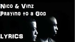 Nico & Vinz  Praying to a God LYRICS