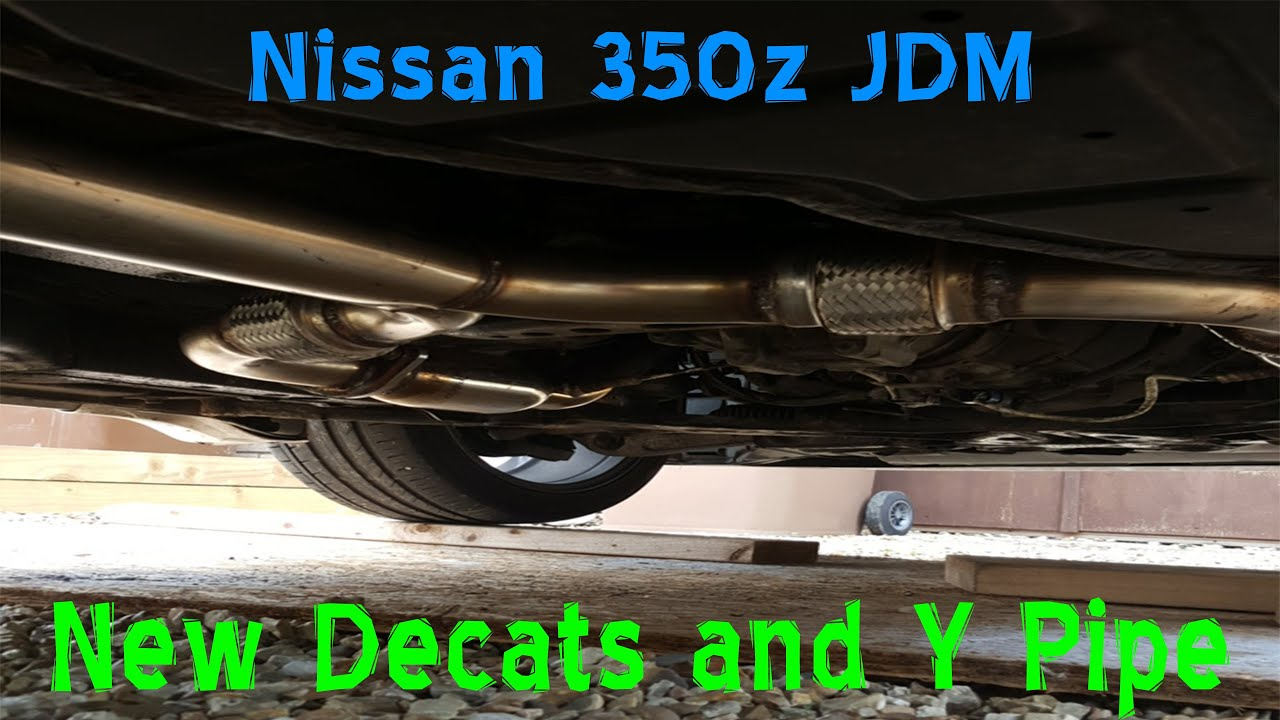 Nissan 350z JDM Decats and New Y Pipe