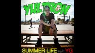 Yultron - Summer Life ft. YG