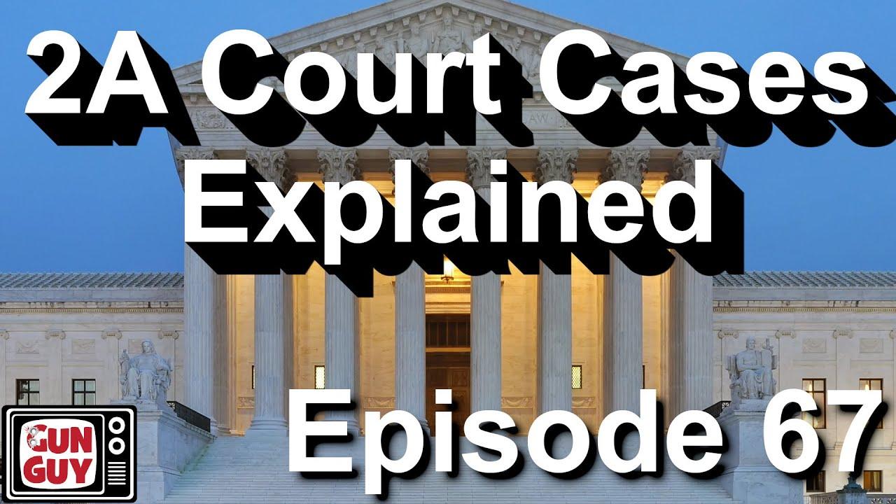 Second Amendment Court Cases Explained - GGTV Firearms Podcast EP 67