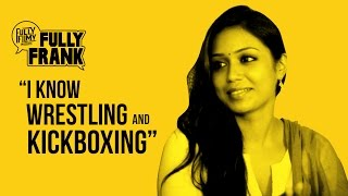 """""""I know wrestling and kickboxing"""" 
