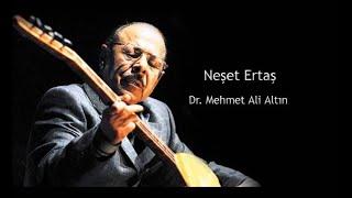 Neşet Ertaş Dr Mehmet Ali Altın