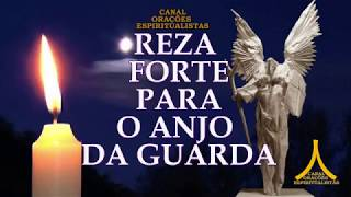 Reza Forte para o Anjo da Guarda