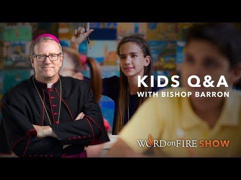 Kids Q&A with Bishop Barron