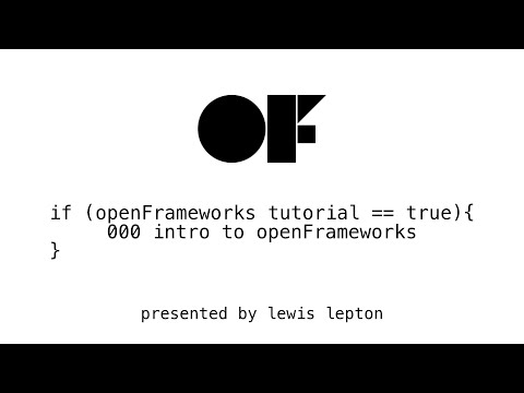 openFrameworks tutorial - 000 intro to openFrameworks