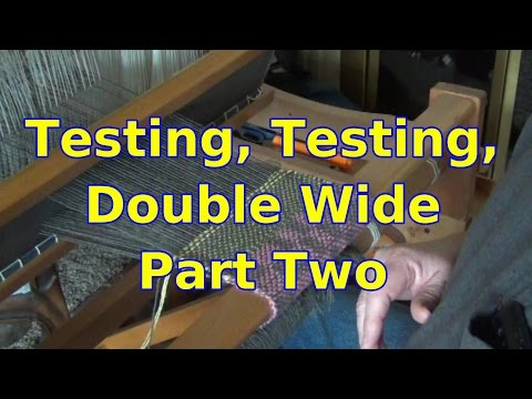 Testing Double Weave Double Wide 02