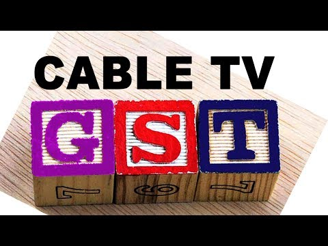 CABLE TV | GST | 2017