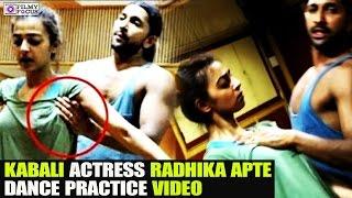 Kabali Actress Radhika Apte Dance Practice VideoViral on Web