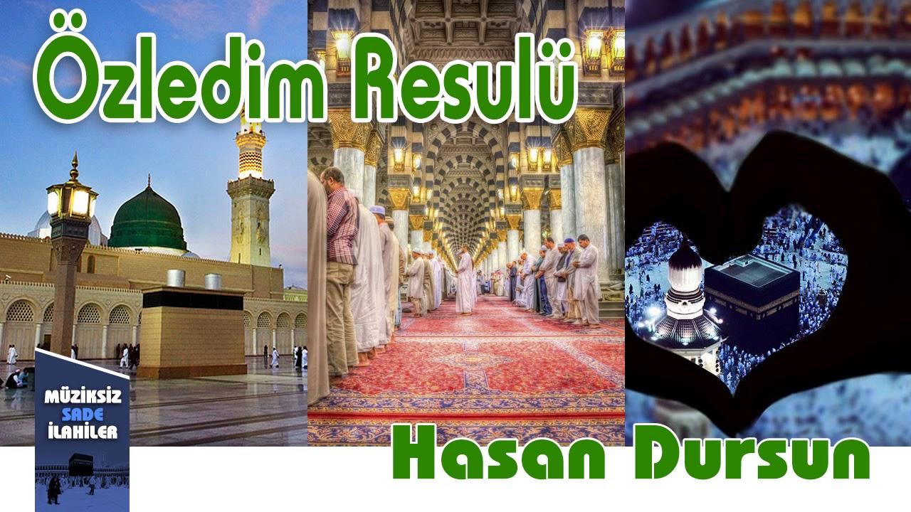 Hasan Dursun - Özledim Resulü  | Müziksiz Sade İlahi