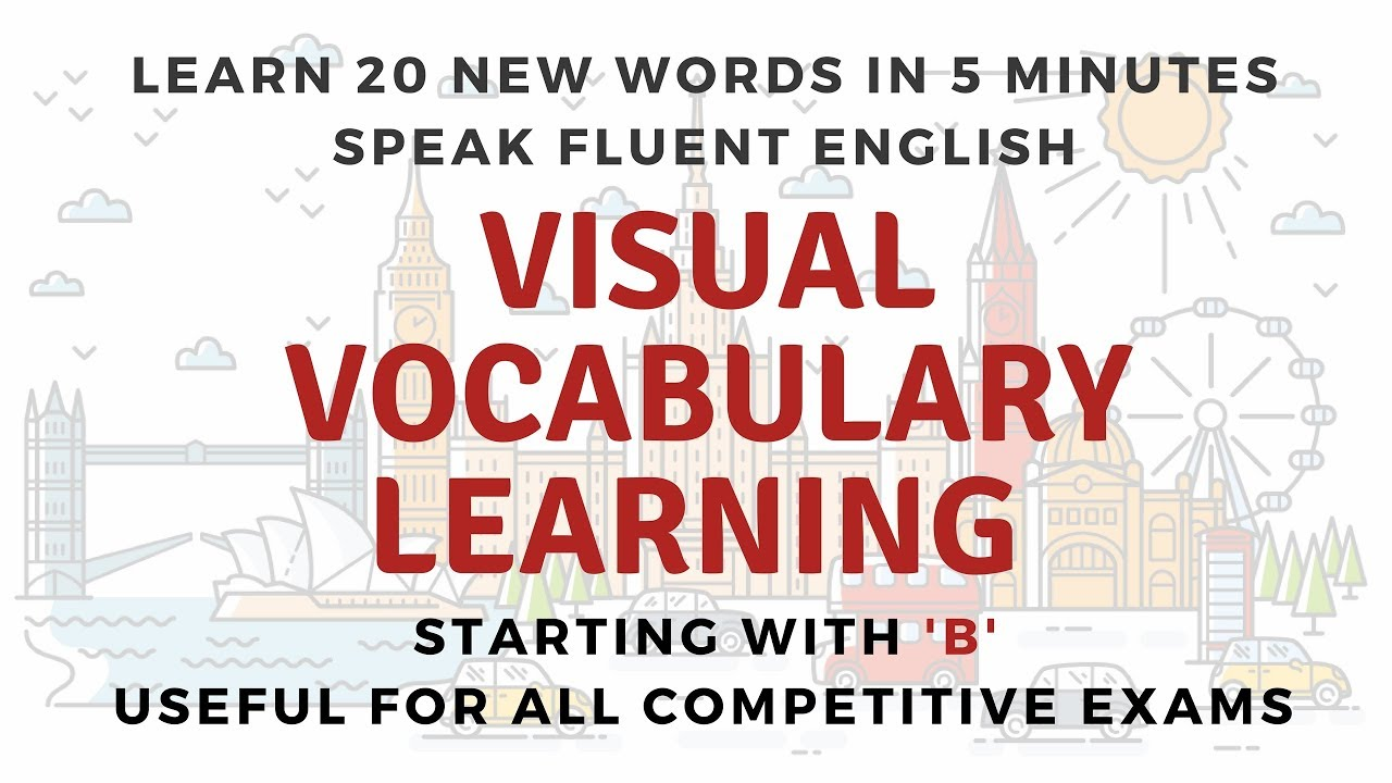 Visual Vocabulary Learning Learn 20 New Words In 5 Minutes