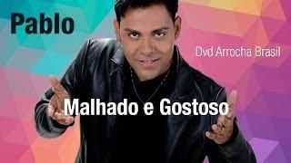 Plo -- Malhado e Gostoso (Dvd - Arrocha Brasil) Vídeo Oficial