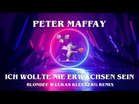 Peter Maffay - Ich wollte Nie Erwachsen Sein (Blondee & Lukas Kleeberg Remix)