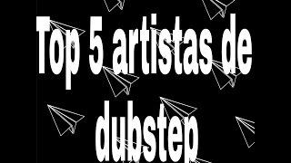 Top 5 artistas del dubstep