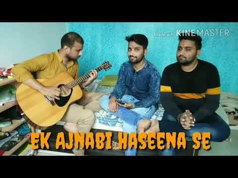 Ek Ajnabee Haseena Se | Jamming session Part-1