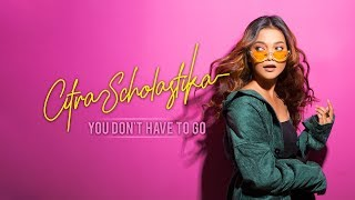 citra scholastika you dont have to go official lyric video
