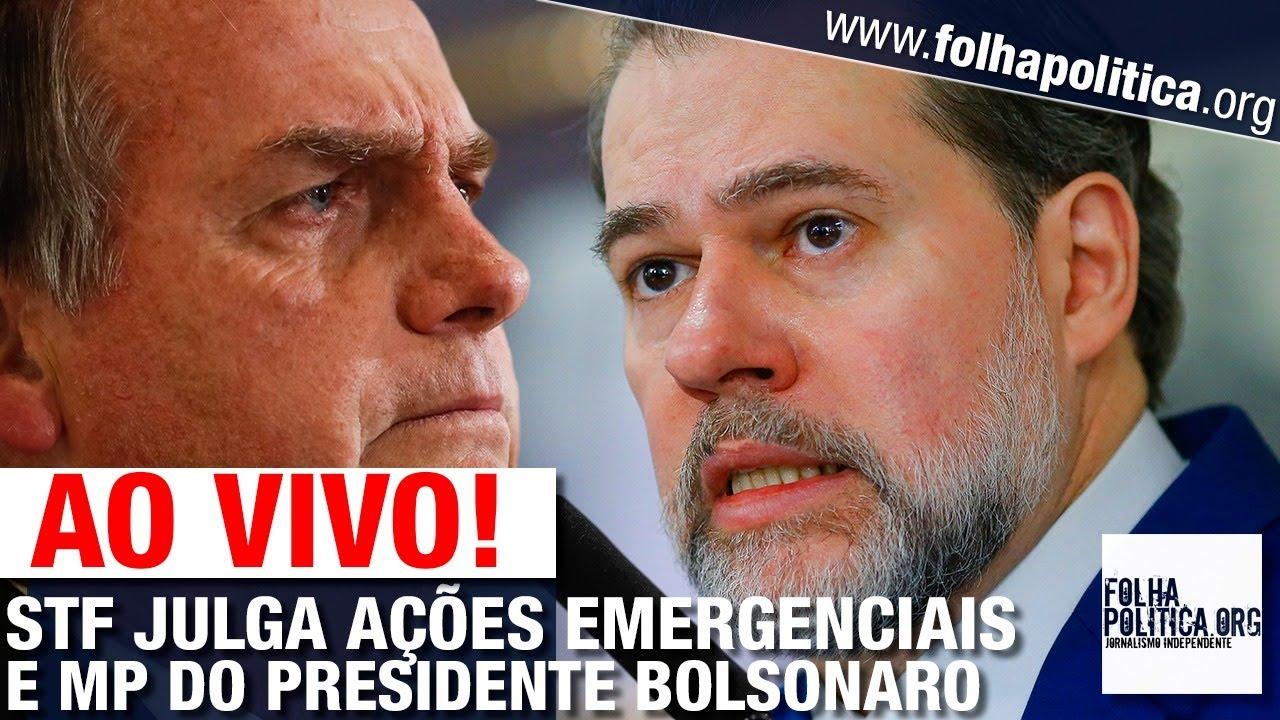 AO VIVO: STF JULGA AÇÕES EMERGENCIAIS E MEDIDA PROVISÓRIA DO PRESIDENTE JAIR BOLSONARO