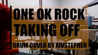 TAKING OFF - ONE OK ROCK [YAMAHA DTX700 Drum Cover By XivStephen]