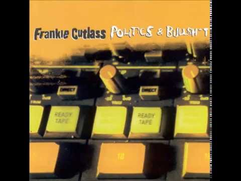 FRANKIE CUTLASS --Politics and Bullshit-- (FULL ALBUM 1997)