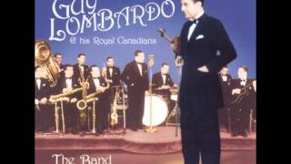 Guy Lombardo & His Royal Canadians - The Band Played On