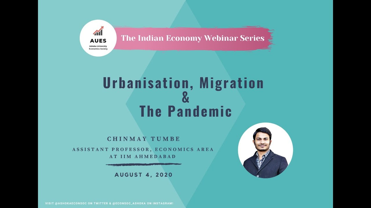 Download Urbanisation, Migration and Pandemics by Chinmay Tumbe | The Indian Economy Webinar Series