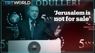 'Jerusalem is not for sale' - Turkey's President Erdogan