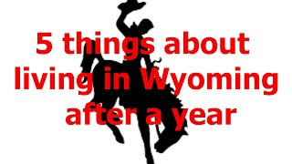 Top 5 things learned after living in Wyoming for a year
