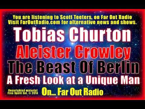 Tobias Churton on Notorious Aleister Crowley-Startling Seldom Revealed Facts FarOutRadio 8.6.14