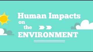 Video Human Impacts on the Environment download MP3, 3GP, MP4, WEBM, AVI, FLV Agustus 2018