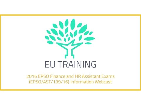 2016 EPSO Finance and HR Assistant Exams (EPSO/AST/139/16) Information Webcast