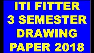 ITI NCVT  FITTER 3 SEMESTER  PAPER 3 DRAWING PAPER 2018 SOLUTION