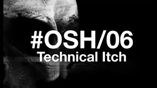 OSH 06 / Technical Itch - Another Life - Clip