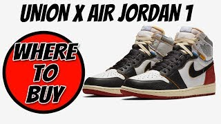 WHERE TO BUY AIR JORDAN 1 RETRO UNION LA RESTOCK | HOW TO COP UNION LOS ANGELES RETRO AIR JORDAN