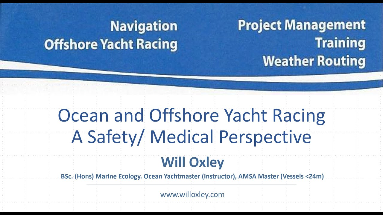 Ocean and Offshore Yacht Racing: A Safety/ Medical Perspective