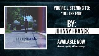 Johnny Franck - Till The End