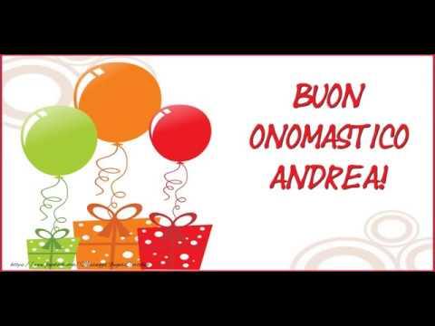 Molto Tanti auguri di Buon Onomastico Andrea! - YouTube QO19