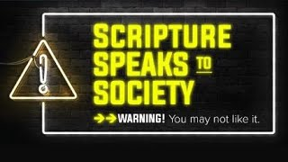 Scripture Speaks to Society - Taming My Freedom