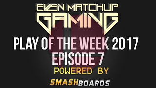 EMG Super Smash Bros Play of the Week 2017 - Episode 7