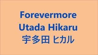 Forevermore / Utada Hikaru Japanese song ( Lyrics ) words : Utada H...