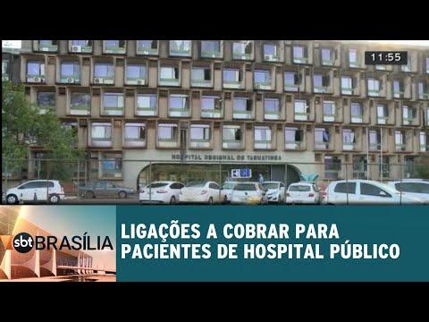 Ligações a cobrar para pacientes de hospital público | SBT Brasília 08/06/2018