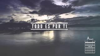 Waio Worship - Todo Es Por Ti (Lyrics & Chords) ft. Jan Earle