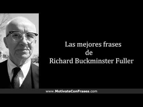 Frases Célebres de Richard Buckminster Fuller