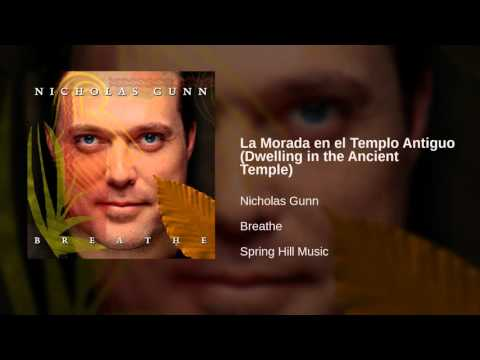 Nicholas Gunn - La Morada en el Templo Antiguo (Dwelling in the Ancient Temple)