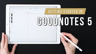 Getting Started in GoodNotes 5
