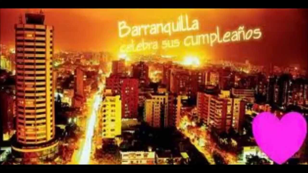 Cumplea U00f1os De Barranquilla 201 2014 YouTube